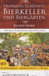 Frankens schönste Bierkeller und Biergärten Nord (2. Auflage, 2007)