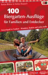 100 Biergarten-Ausflüge für Familien und Entdecker (2016)