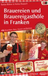 Brauereien und Brauereigasthöfe in Franken (3. Auflage, 2015)