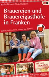 Brauereien und Brauereigasthöfe in Franken (4. Auflage, 2017)