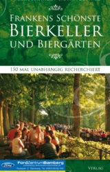 Frankens schönste Bierkeller und Biergärten Süd (1. Auflage, 2006)