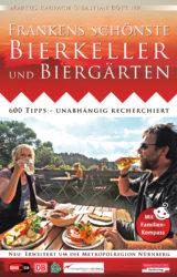 Frankens schönste Bierkeller und Biergärten (4. Auflage, 2010)
