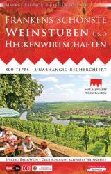 Frankens schönste Weinstuben und Heckenwirtschaften (2. Auflage 2011)