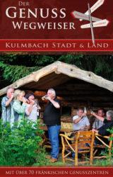 Kulmbach Stadt & Land Genusswegweiser (2008)