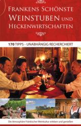 Frankens schönste Weinstuben und Heckenwirtschaften (1. Auflage, 2009)