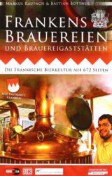 Frankens Brauereien (1. Auflage, 2010)