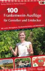 100 Frankenwein-Ausflüge für Genießer und Entdecker (2018)