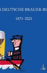 150 Jahre Deutscher-Brauer-Bund 1871-2021 (2021)